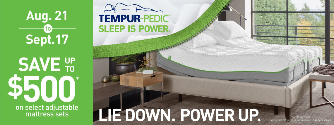 August 21 through September 17 – Save up to $500 on select adjustable Tempur-Pedic mattress sets.